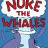 @Nuke-the-Whales