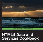 HTML 5 data and services cookbook